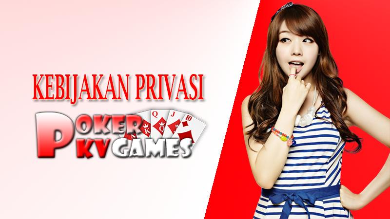 Kebijakan Privasi Poker Pkv Games