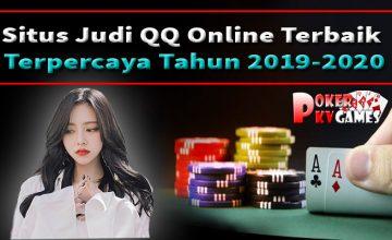 Situs Judi QQ Online Terbaik dan Terpercaya Tahun 2019-2020