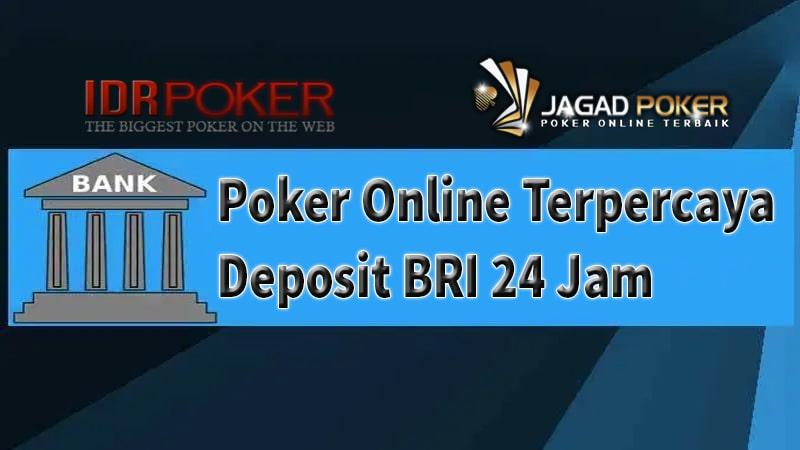 Daftar Nama Situs Judi Poker Online Terpercaya Deposit BRI 24 Jam
