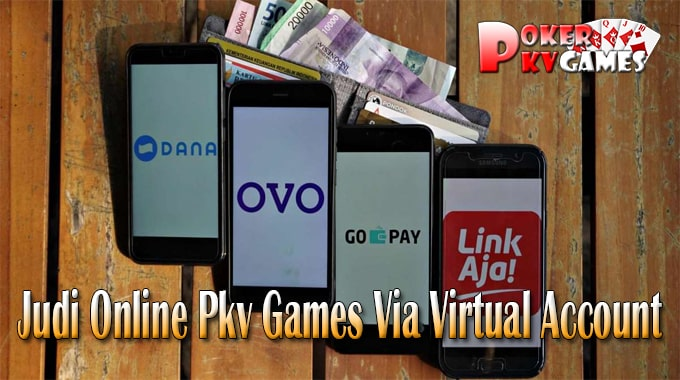 Daftar Situs Judi Online Pkv Games Via Virtual Account