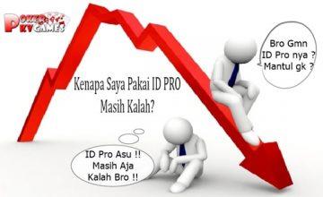 Kenapa Saya Pakai ID PRO Masih Kalah Ini Penjelasannya !!