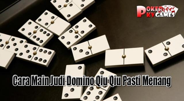 Rumus Cara Main Judi Domino Qiu Qiu Pasti Menang 90% !!